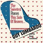 The Sweetest Pianos This Side Of Heaven by Guy Lombardo