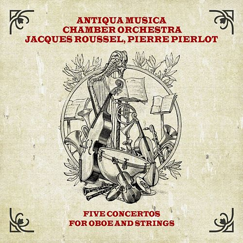 Five Concertos For Oboe And Strings by Pierre Pierlot
