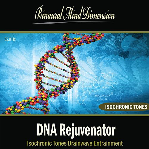 DNA Rejuvenator: Isochronic Tones Brainwave Entrainment by Binaural Mind Dimension
