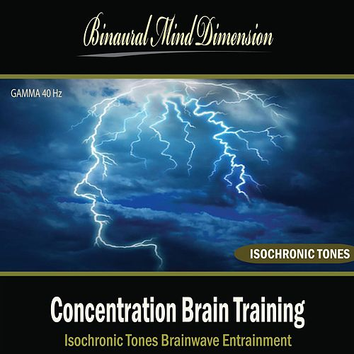 Concentration Brain Training: Isochronic Tones Brainwave Entrainment by Binaural Mind Dimension