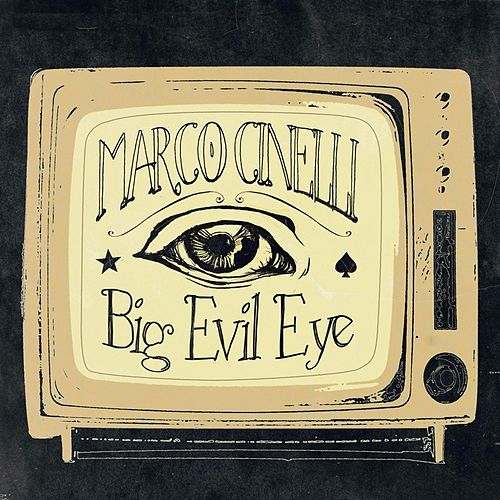Big Evil Eye by Marco Cinelli