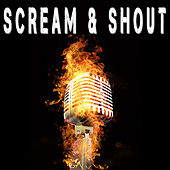 Scream & Shout by Various Artists