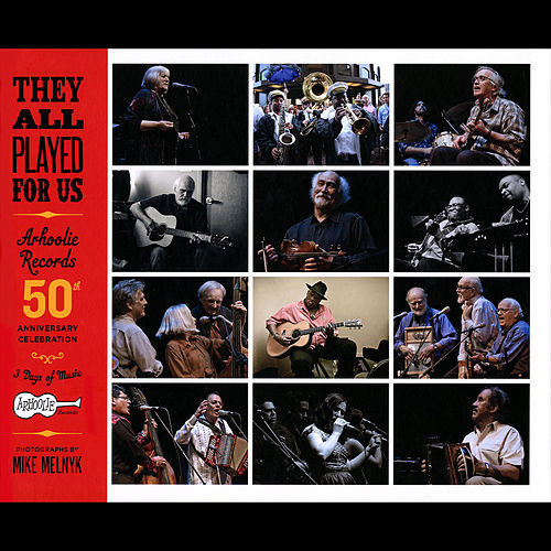 They All Played For Us: Arhoolie Records 50th Anniversary Celebration by Various Artists