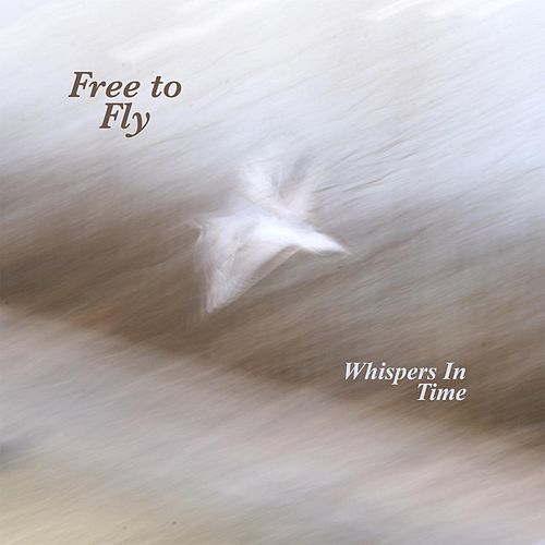 Free to Fly by Whispers in Time