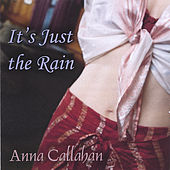 It's Just The Rain by Anna Callahan