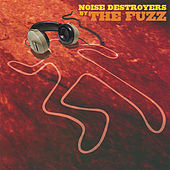 Noise Destroyers by The Fuzz