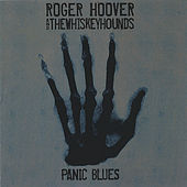 Panic Blues by Roger Hoover & The Whiskeyhounds