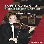 Anthony VanPelt:  The Hymn Collection Volume 2  Christmas Album by Anthony VanPelt
