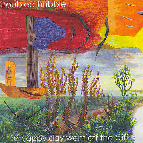 A Happy Day Went Off The Cliff by Troubled Hubble