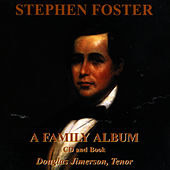 Stephen Foster: A Family Album by Douglas Jimerson