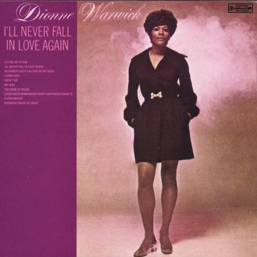 I'll Never Fall In Love Again by Dionne Warwick