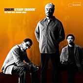 Steady Groovin': The Blue Note... by Soulive