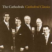 Cathedral Classics [New Haven] by The Cathedrals