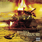 We're Not Happy... by Reel Big Fish