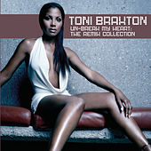 Un-Break My Heart: The Remix Collection by Toni Braxton
