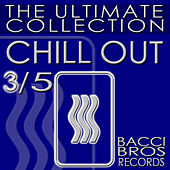 CHILL OUT - The Ultimate Collection 3/5 by Various Artists