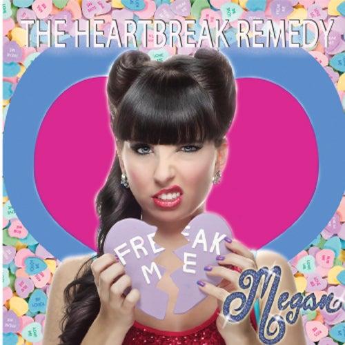 The Heartbreak Remedy - Single by Megan