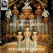 Anthologie de l'orgue liégeois by Bernard Foccroulle
