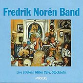 Live At Glenn Miller Café by Fredrik Norén Band