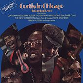 Curtis In Chicago - Recorded Live! by Curtis Mayfield