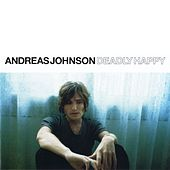 Deadly Happy by Andreas Johnson