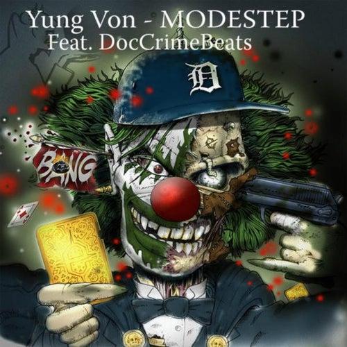 Modestep (feat. DocCrimeBeats) by Yung Von