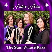 The Sun, Whose Rays (Instrumental) - Single by Festive Flutes