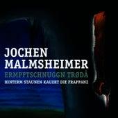 Ermpftschnuggn trødå - Hinterm Staunen kauert die Frappanz by Jochen Malmsheimer