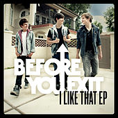 I Like That EP by Before You Exit