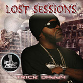 Lost Sessions by Trick Daddy