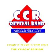 Rough N Tough N Still Alive by CCR Revival Band