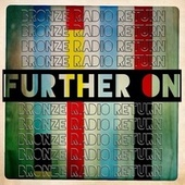 Further On by Bronze Radio Return