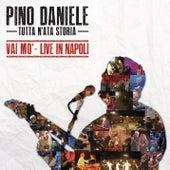 Tutta n'ata storia (Vai mo' - Live in Napoli) by Pino Daniele