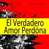 El Verdadero Amor Perdóna by Carlos Mencia