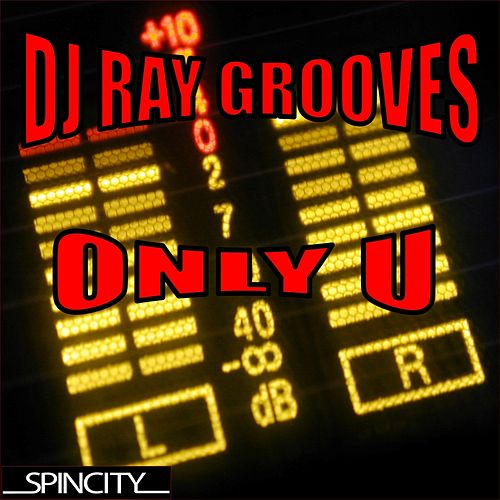 Only U by DJ Ray Grooves