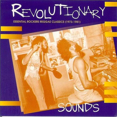 Revolutionary Sounds: Essential Rockers Reggae Classics (1973-1981) by Various Artists