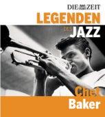 Die Legenden des Jazz - Chet Baker von Chet Baker