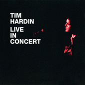Live In Concert by Tim Hardin