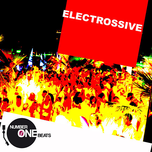Electrossive (Selected Progressive & Electro House Worxx) by Various Artists