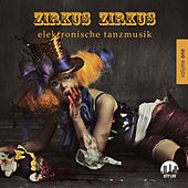 Zirkus Zirkus, Vol. 1 - Elektronische Tanzmusik by Various Artists