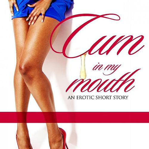 Cum in My Mouth 2- (Audio) Ch 1 by David Weaver