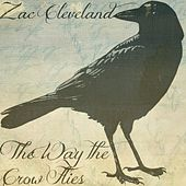 The Way the Crow Flies by Zac Cleveland