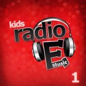 Radio E Kids: 1 by Radio E