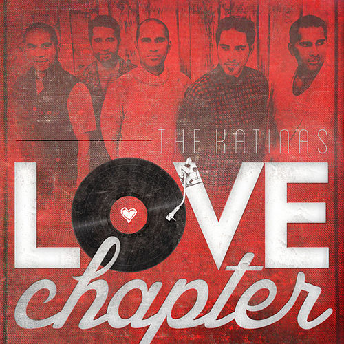 Love Chapter by The Katinas