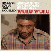 Wulu Wulu by Bongos Ikwue