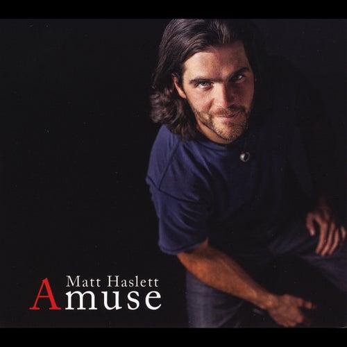 Amuse by Matt Haslett