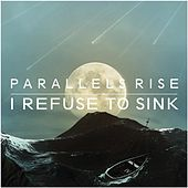 I Refuse to Sink by Parallels