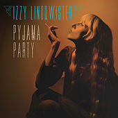 Pyjama Party EP by Izzy Lindqwister