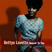 Nearer to You by Bettye LaVette