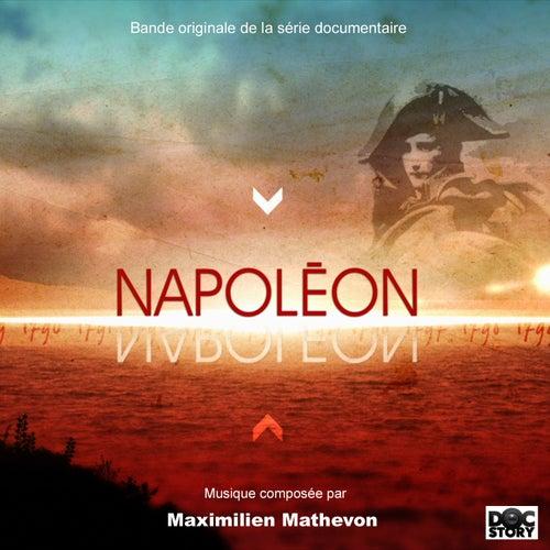 Napoléon (Musique originale de la série documentaire) by Maximilien Mathevon